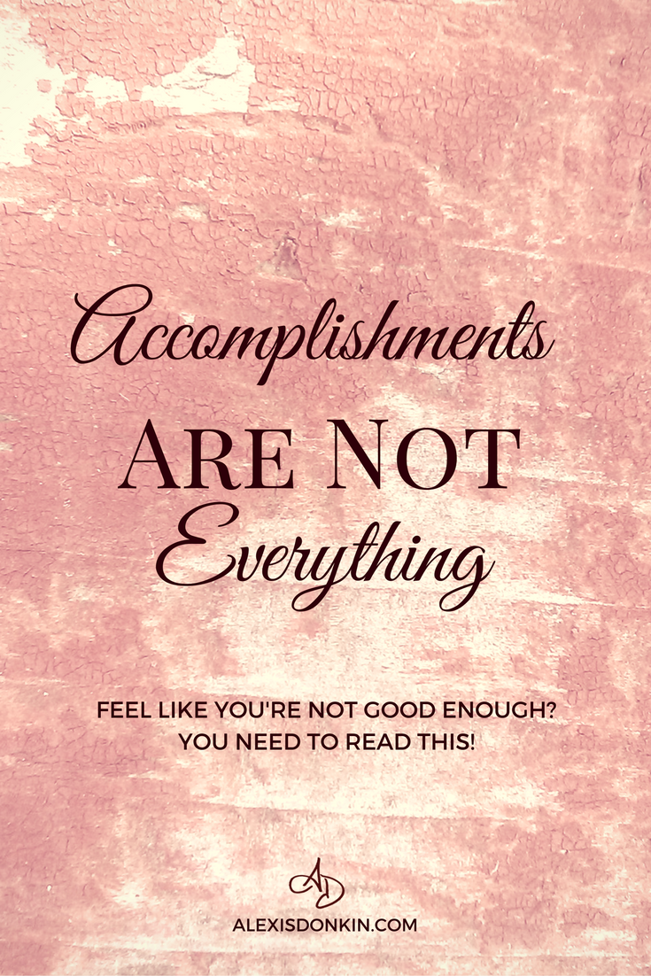 Accomplishments are not everything