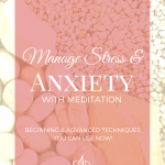 Manage Stress & Anxiety With Meditation
