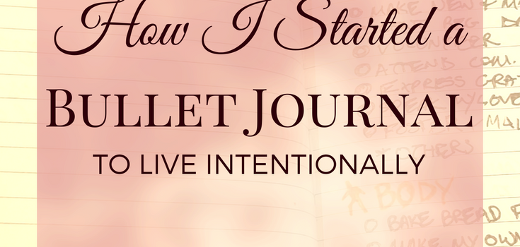 how I started a bullet journal to live intentionally