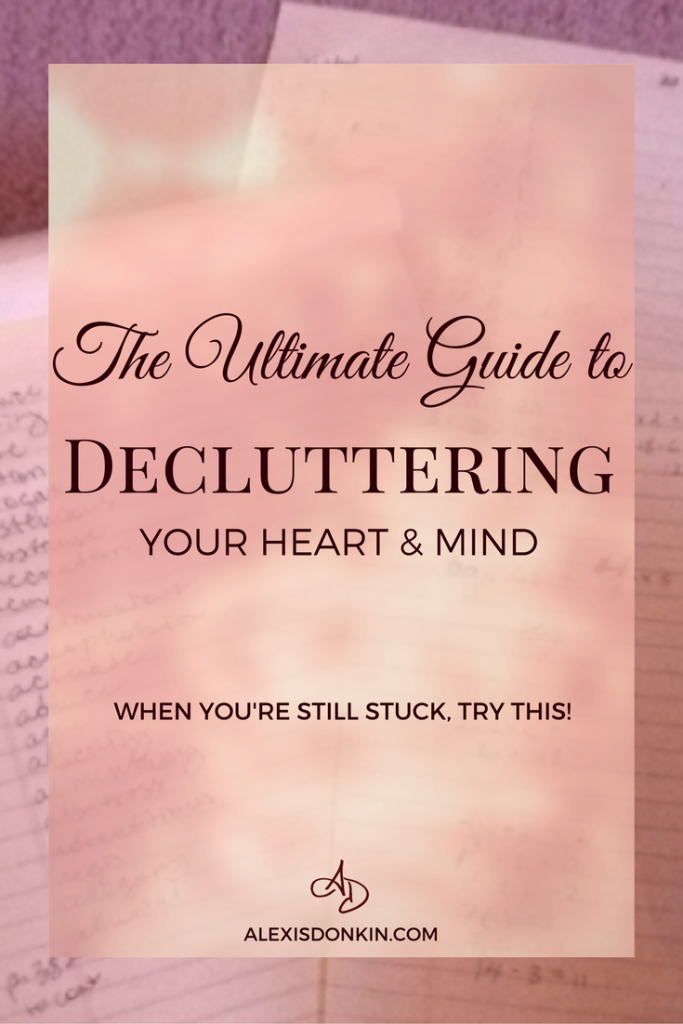 the ultimate guide to decluttering your heart and mind