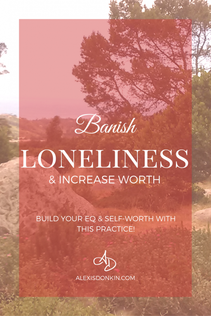 Banish Loneliness and Increase Worth