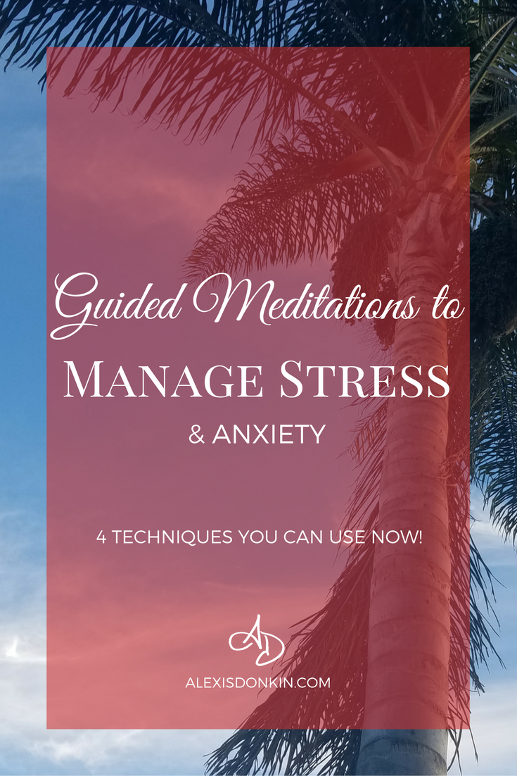 Guided Meditations to Manage Stress & Anxiety