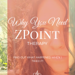 Why You Need ZPoint Therapy