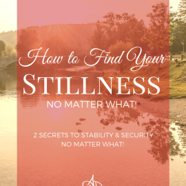 How to Find Your Stillness No Matter What