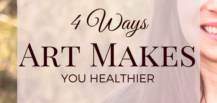 4 Ways Art Makes You Healthier