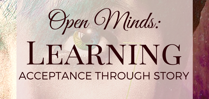 Open Minds: Learning Acceptance Through Story