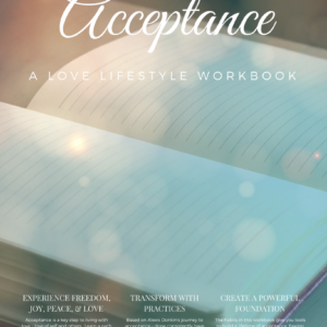 Acceptance: A Love Lifestyle Workbook