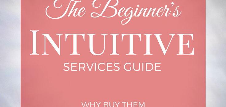 The Beginner's Intuitive Services Guide (why buy them and what to expect!)