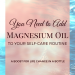 You Need to Add Magnesium Oil to Your Self-care Routine
