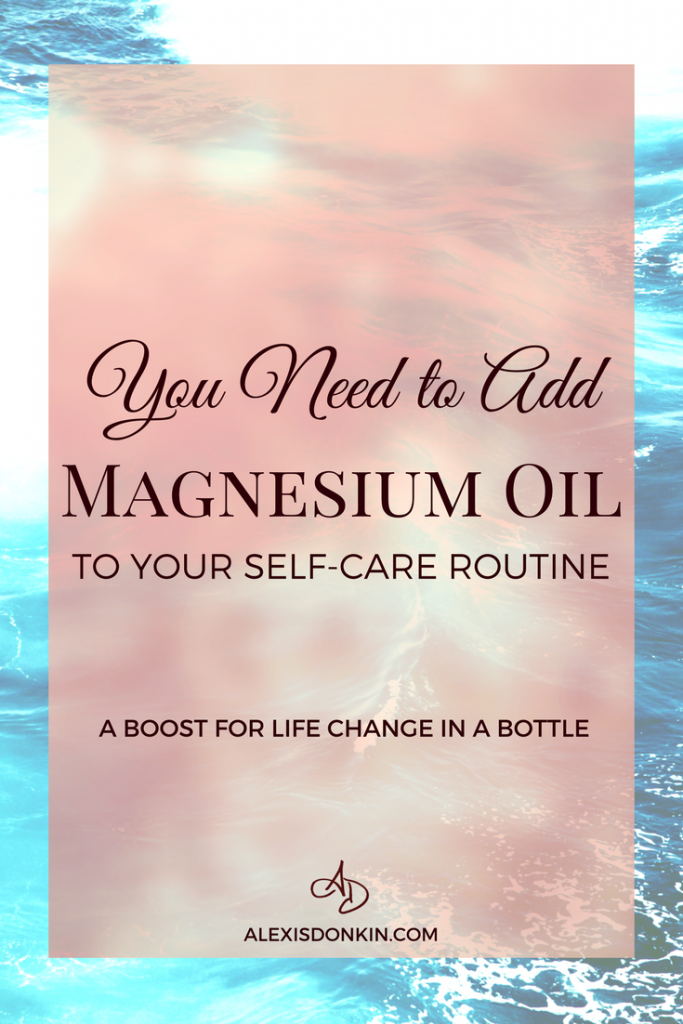 You need to add magnesium oil to your self-care routine!