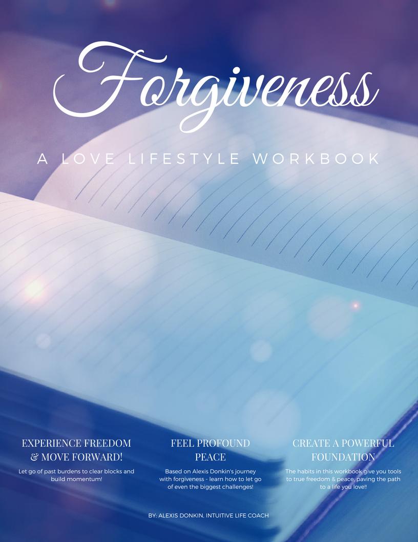 Forgiveness: A Love Lifestyle Workbook