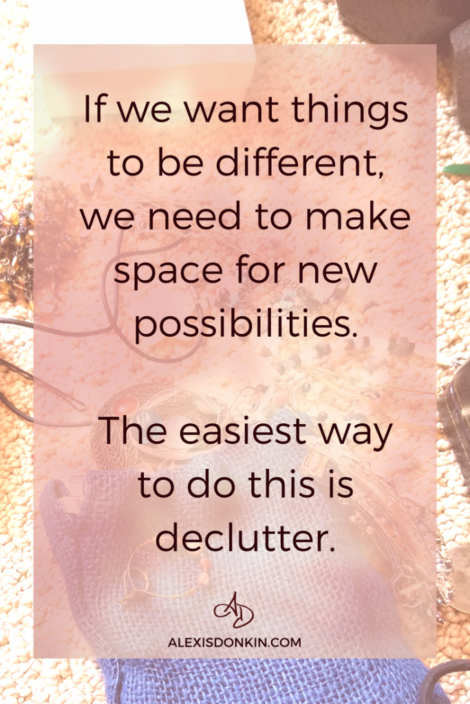 Declutter to make space for new possibilities!