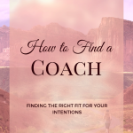 How To Find A Coach (Find The Right Fit For Your Intentions)
