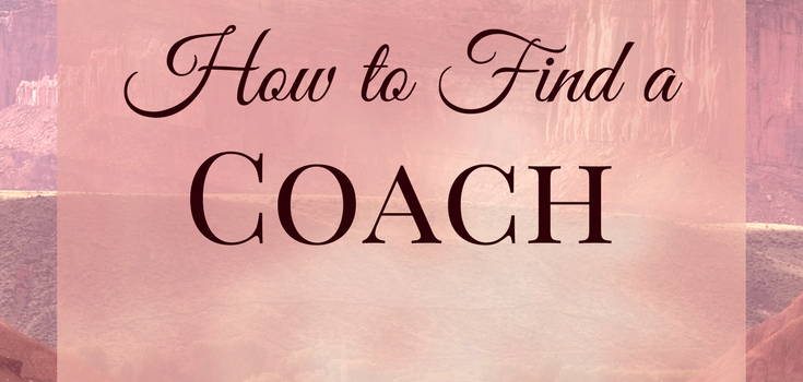 How to Find a Coach - Finding the Right Fit for Your Intentions!