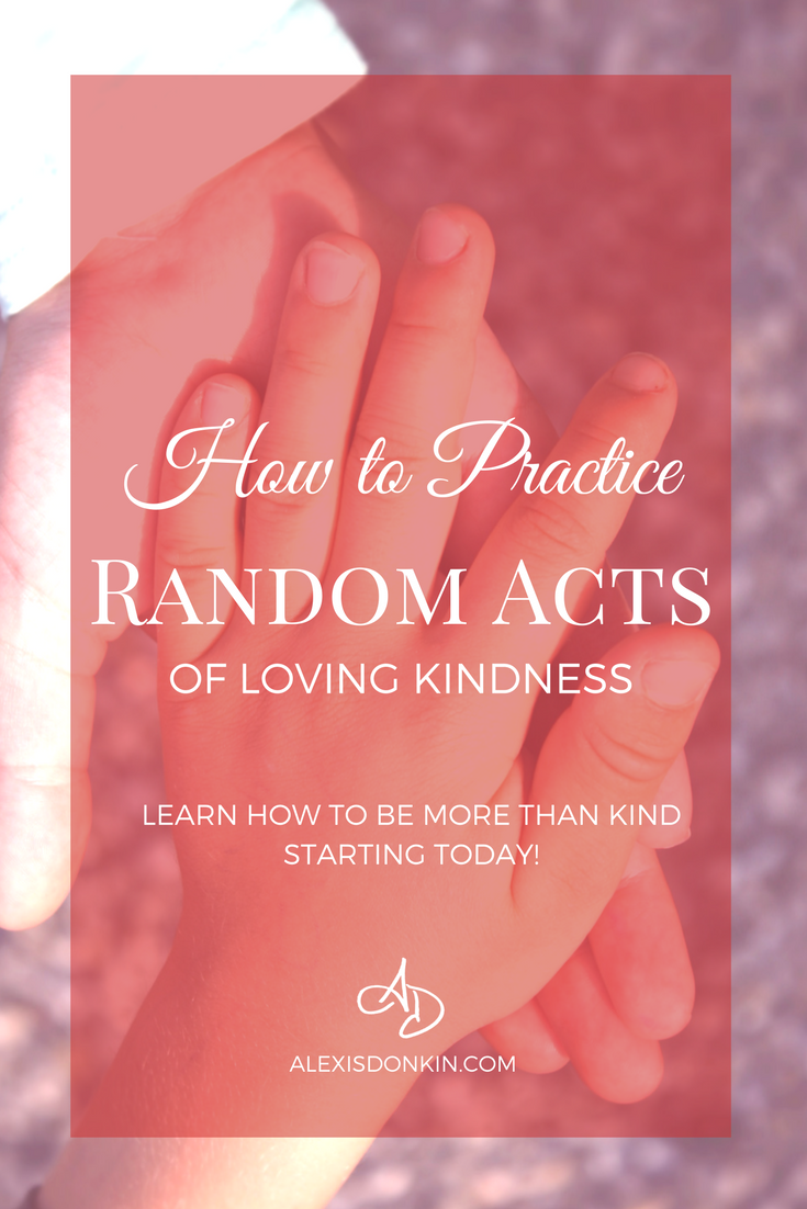 Random Acts of Loving Kindness
