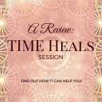 A Review: TIME Heals Session