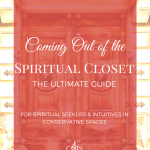 Coming Out of Your Spiritual Closet (The Ultimate Guide)
