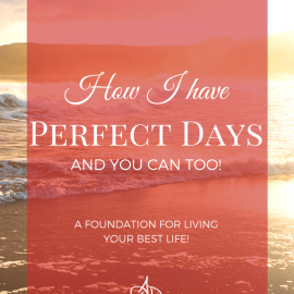 How I Have Perfect Days (and you can too!)