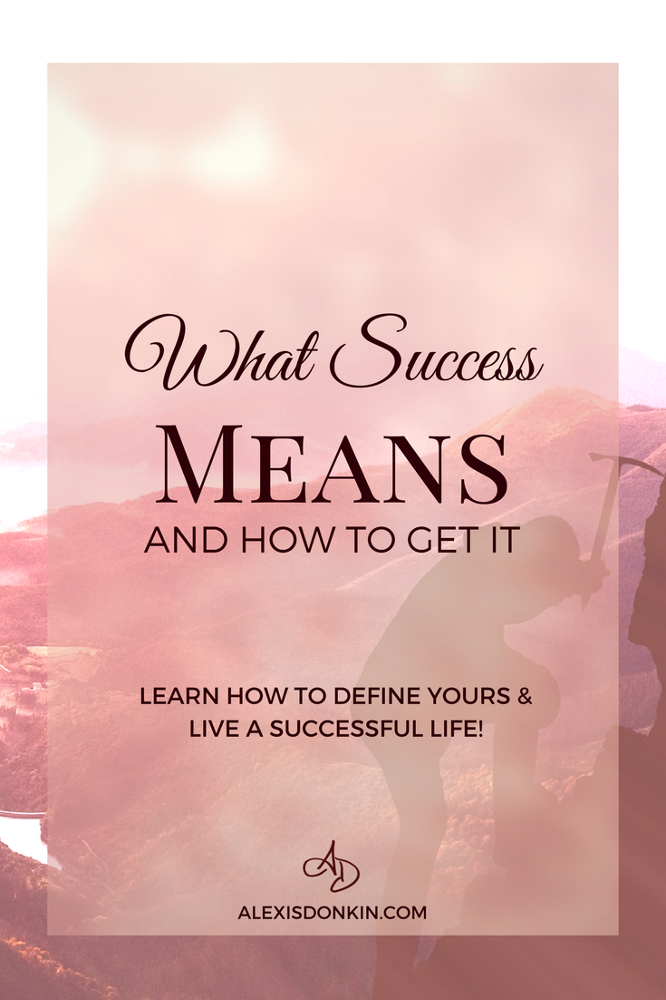 What Success Means (And How to Get It!)