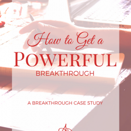 How to Get A Powerful Breakthrough