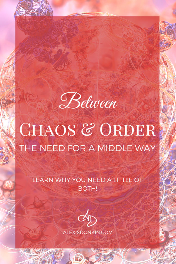 Between Chaos and Order: The Need for a Middle Way
